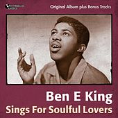 Sings for Soulful Lovers (Original Album Plus Bonus Tracks) by Ben E. King