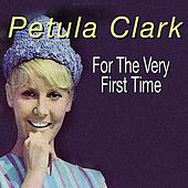 For the Very First Time von Petula Clark
