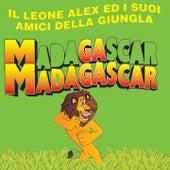 Madagascar (Il Leone Alex Ed I Suoi Amici Della Giungla) by Disney