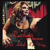 Just Look My Way von Rachel Brown