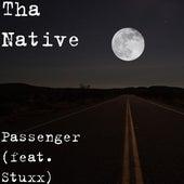 Passenger (feat. Stuxx) by Tha Native