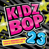 Kidz Bop 23 by KIDZ BOP Kids
