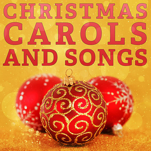 Christmas Carols and Songs by Various Artists