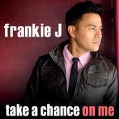 Take A Chance On Me von Frankie J