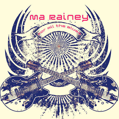For All the Blues by Ma Rainey