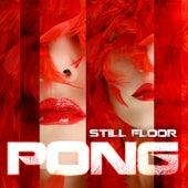 Pong - Single by Still Floor