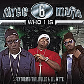 Who I Is von Three 6 Mafia