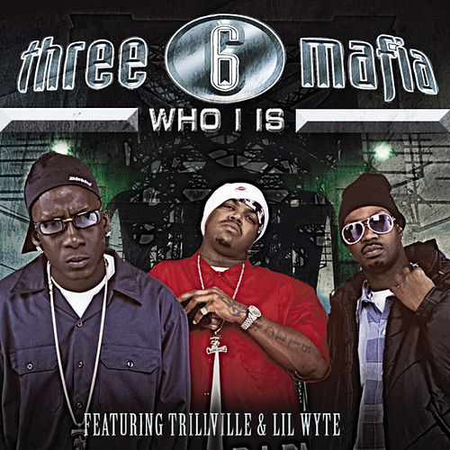 Who I Is by Three 6 Mafia