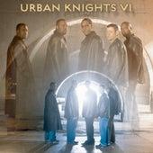 Urban Knights VI by Urban Knights