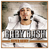 Super Saucy by Baby Bash