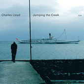 Jumping The Creek by Charles Lloyd