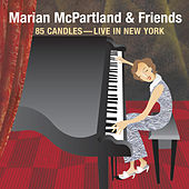 85 Candles: Live In New York by Marian McPartland