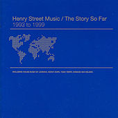 Henry Street Music / The Story So Far 1993-1999 by Various Artists