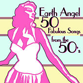 Earth Angel - 50 Fabulous Songs From The 50's de Various Artists