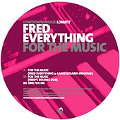 For The Music von Fred Everything