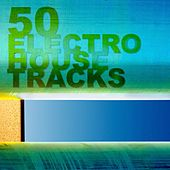 50 Electro House Tracks von Various Artists
