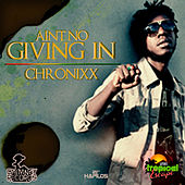 Ain't No Giving in - Single by Chronixx