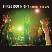 Greatest Hits Live by Three Dog Night