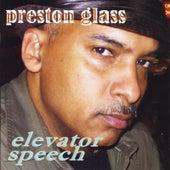 Elevator Speech by Preston Glass