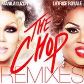 The Chop Remixes by Manila Luzon