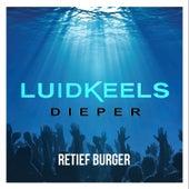Luidkeels Dieper by Retief Burger