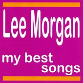 My Best Songs by Lee Morgan