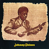 Johnny Shines by Johnny Shines