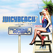 Juicy Beach 2010 (Mixed By Robbie Rivera) by Various Artists