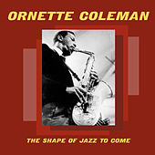 The Shape Of Jazz To Come von Ornette Coleman