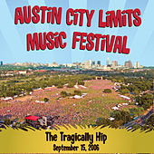 Live at Austin City Limits Music Festival 2006: The Tragically Hip (International Version) de The Tragically Hip