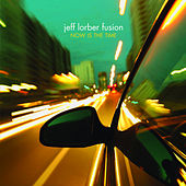 Now Is The Time by Jeff Lorber
