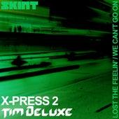 Lost The Feelin' / We Can't Go On de X-Press 2