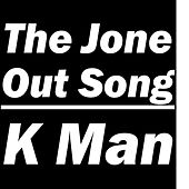 The Jone Out Song de K-Man