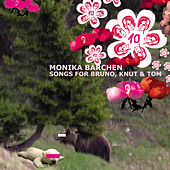 Monika Bärchen: Songs for Bruno, Knut & Tom von Various Artists