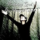 Praising God by Huiya Chen