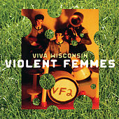 Viva Wisconsin by Violent Femmes