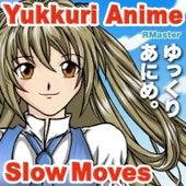 Yukkuri Anime - Slow Moves de R Master