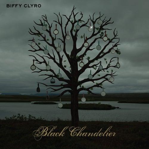 Black Chandelier von Biffy Clyro