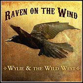 Raven On the Wind by Wylie and the Wild West
