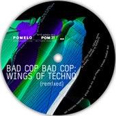Wings of Techno (Remixed) de Bad Cop Bad Cop