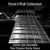 The Classic Early Years (Rock'n'Roll Collection) de John Lee Hocker
