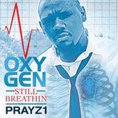 Oxygen: Still Breathin' by Prayz1