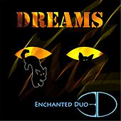 Dreams by Enchanted Duo