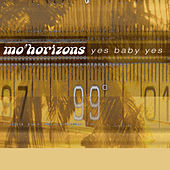 Yes Baby Yes by Mo' Horizons