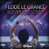 So Much Love by Fedde Le Grand