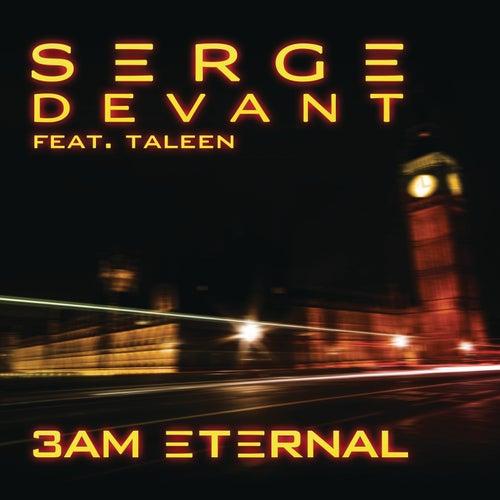 3AM Eternal (feat. Taleen) by Serge Devant