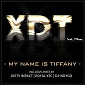 My Name is Tiffany by Xdt