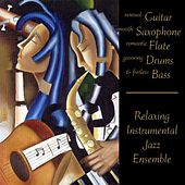 Sensual Guitar Smooth Saxophone Romantic Flute Grooving Drums & Fretless Bass by Relaxing Instrumental Jazz Ensemble