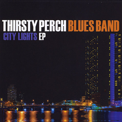 City Lights by Thirsty Perch Blues Band