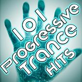 101 Progressive Trance Hits - Best of Top Electronic Dance Music, Goa, Acid House, Hard Trance, Techno, Rave Edm Anthems by Various Artists